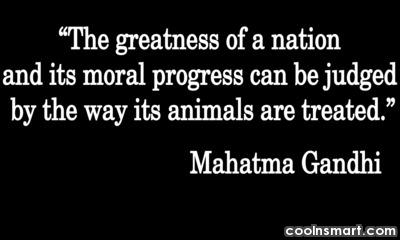 Pets Quote: The greatness of a nation and its...