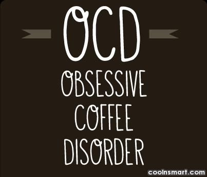 Images Quote: OCD: Obsessive Coffee Disorder