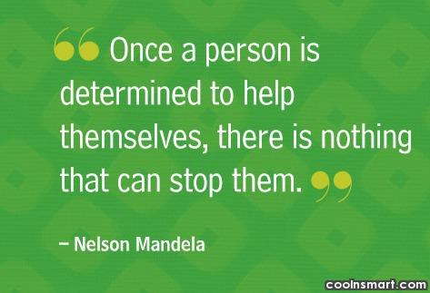 Determination Quote: Once a person is determined to help...