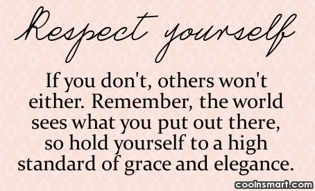 Self Respect Quote: Respect Yourself. If you don't, others won't...