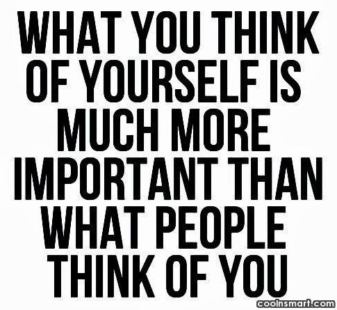 Self Respect Quote: What you think of yourself is much...
