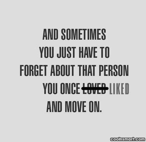 Sad Quote: And sometimes you just have to forget...