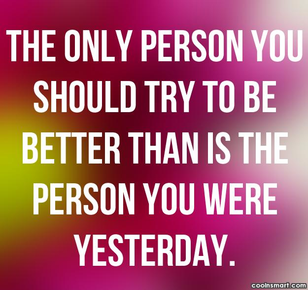 Competition Quote: The only person you should try to...