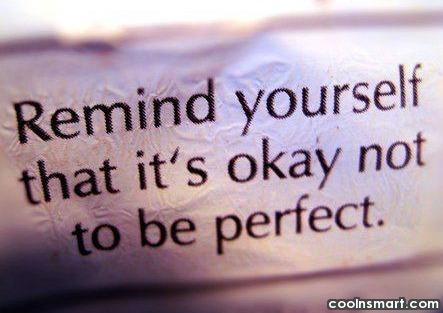 Perfection Quote: Remind yourself that it's okay not to...