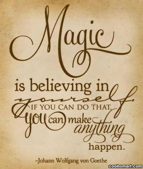Inspirational Quote: Magic is believing in yourself. If you...