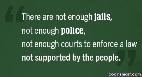 Law Quote: There not enough jails, not enough police,...