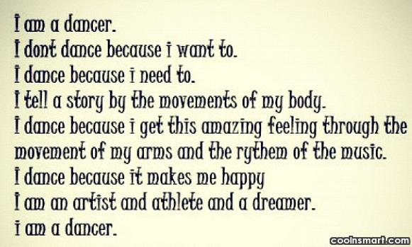 Dancing Quote: I am a dancer. I don't dance...