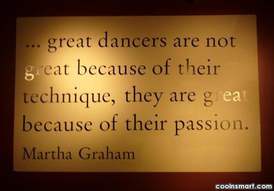 Dancing Quote: Great dancers are not great because of...