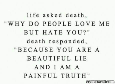 Death Quote: Life Asked Death, U201cWhy Do People Love.