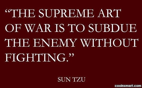 The supreme art of war is to...