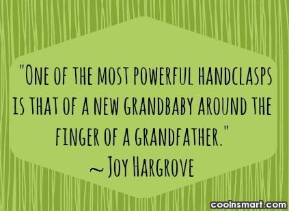 Grandchildren Quote: One of the most powerful handclasps is...