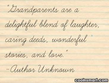 Grandparents Quote: Grandparents are a delightful blend of laughter,...