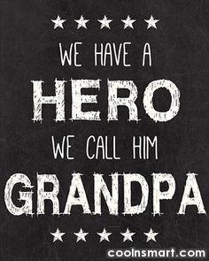 Grandfather Quote: We have a hero, we call him...