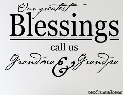 Grandparents Quote: Our greatest blessings call us grandma &...