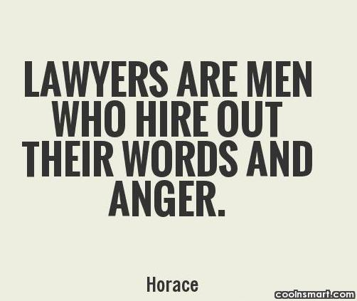 Lawyer Quote: Lawyers are men who hire out their...