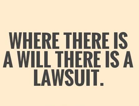 Lawyer Quote: Where there is a will, there is...