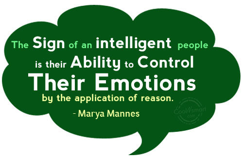Emotion Quote: The sign of intelligent people is their...