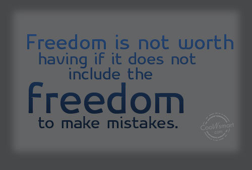 Freedom Quote: Freedom is not worth having if it...