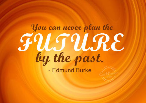 Future Quote: You can never plan the future by...