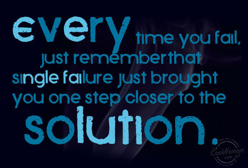 Failure Quote: Every time you fail, just remember…that single...