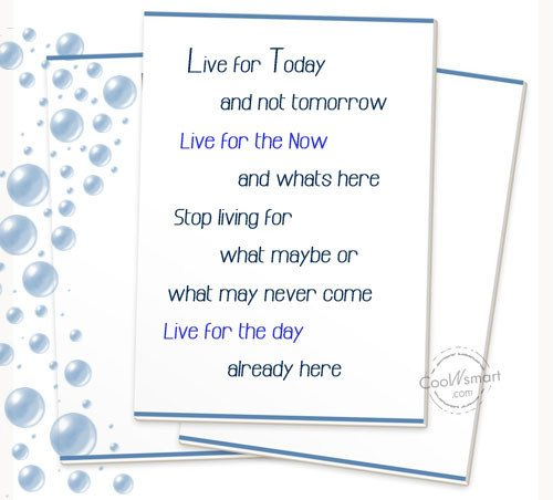 Life Quote: Live for today and not tomorrow Live...