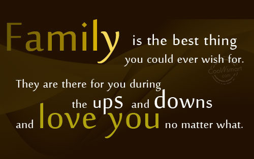 Family Quote: Family Is The Best Thing You Could.