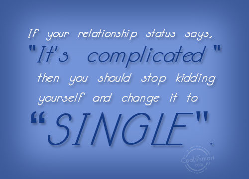 "Facebook Status Quote: If your relationship status says, ""It's complicated""..."