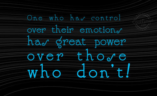 Self Control Quote: One who has control over their emotions...