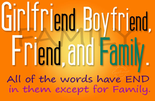 Family Quote: Girlfriend, Boyfriend, Friend, and Family. All of...