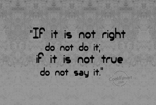 Honesty Quote: If it is not right do not...