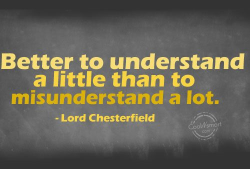 Quote: Better to understand a little than to...