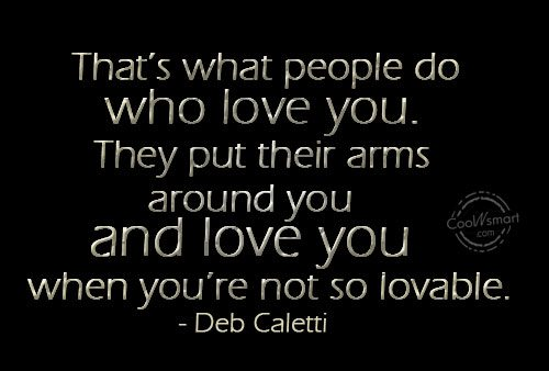 Hug Quote: That's what people do who love you....