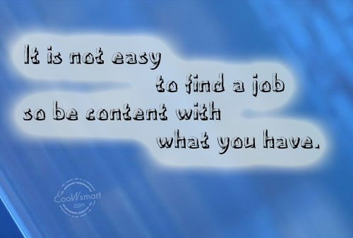Job Quote: It is not easy to find a...