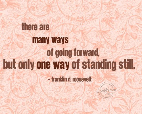 Laziness Quote: There are many ways of going forward,...