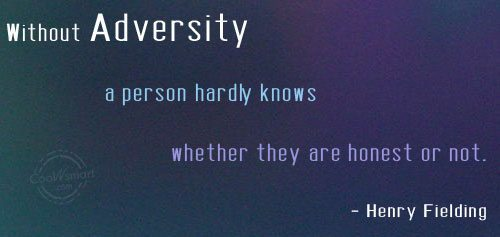Adversity Quote: Without adversity a person hardly knows whether...