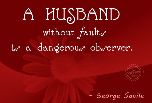 Husband Quote: A husband without faults is a dangerous...