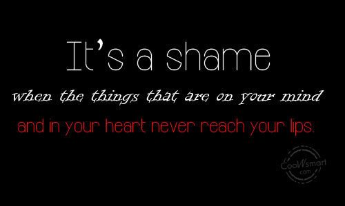 Feelings Quote: It's a shame when the things that...