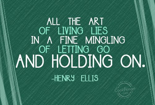 Holding On Quote: All the art of living lies in...