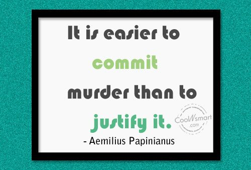 Justice Quote: It is easier to commit murder than...