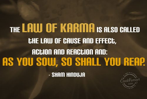 Karma Quote: The Law of Karma is also called...