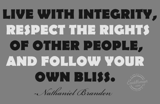 Quote: Live with integrity, respect the rights of...