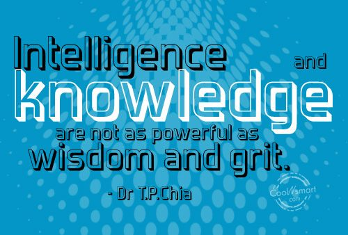 Knowledge Quote: Intelligence and knowledge are not as powerful...