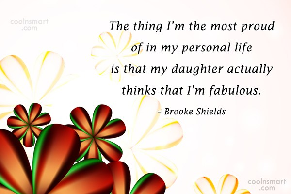 Family Quote: The thing I'm the most proud of...