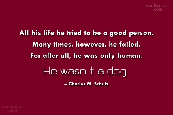 Pets Quote: All his life he tried to be...