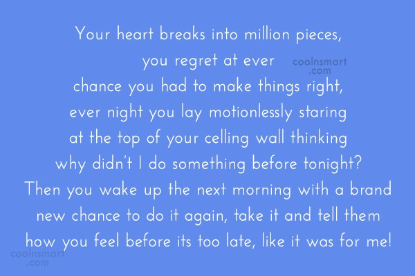 Quote: Your heart breaks into million pieces, you...