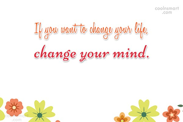 Attitude Quote: If you want to change your life,...