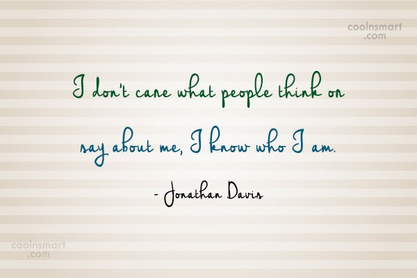 Attitude Quote: I don't care what people think or...
