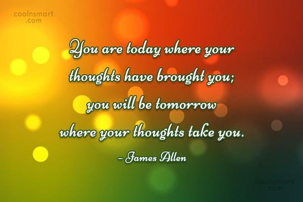 Attitude Quote: You are today where your thoughts have...