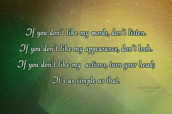 Attitude Quote: If you don't like my words, don't...