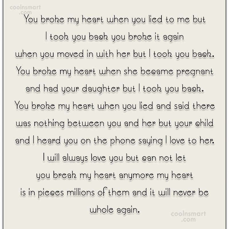 Quote: You broke my heart when you lied...